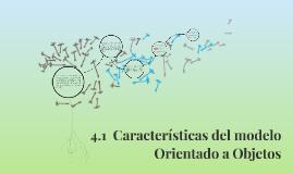 4.1  Características del modelo Orientado a Objetos