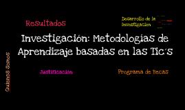 Proyecto Investigación Metodologías de Aprendizaje Basados en las TICs