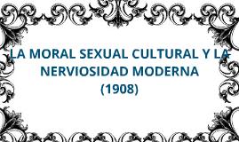 Copy of LA MORAL SEXUAL CULTURAL Y LA NERVIOSIDAD MODERNA