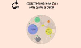 Collecte de fonds pour l'ICL : lutte contre le cancer