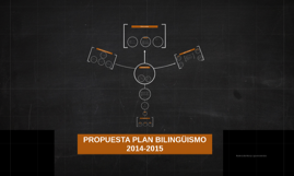 PROPUESTA PLAN BILINGÜISMO 2014-2015