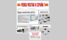VENGA VISITAR A ESPAÑA