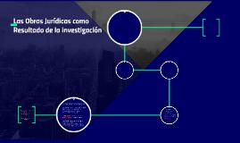 Las Obras Juridicas como Resultado de la investigacion