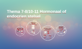 Thema 7-8/10-11 Hormonaal stelsel