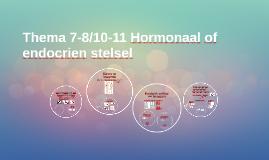 Thema 7-8/10-11 Hormonaal stelsel