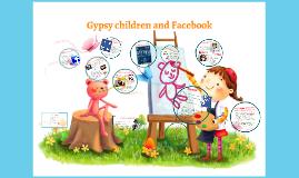 gypsy children and facebook