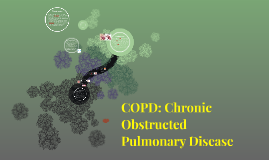 COPD: Chronic Obstructed Pulmonary Disease