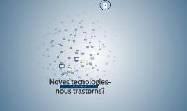 Noves tecnologies- nous trastorns?