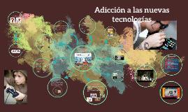 Copy of Copy of Copy of Adicción a las nuevas tecnologías