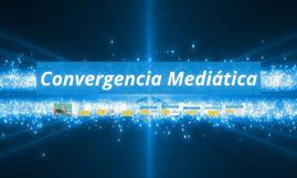 Convergencia Mediática