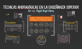 Copy of TÉCNICAS ANDRAGÓGICAS EN LA ENSEÑANZA SUPERIOR