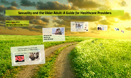 Sexuality and the Older Adult: A Guide for Healthcare Provid