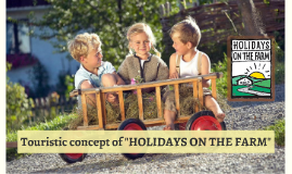 """Touristic concept of """"HOLIDAYS ON THE FARM"""""""