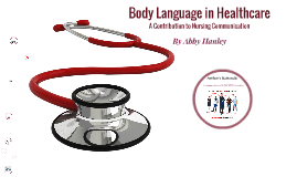 Body Language in Healthcare: A Contribution to Nursing Commu