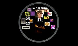 LA OFRENDA
