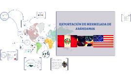Copy of EXPORTACION DE MERMELADA DE ARANDANO