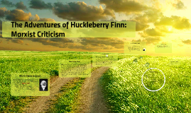Copy of Marxist Criticism of The Adventures of Huckleberry Finn