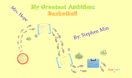 My Greatest Ambition: Basketball