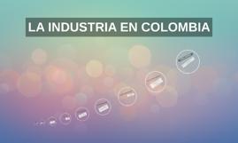 LA INDUSTRIA EN COLOMBIA
