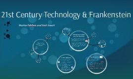 21st Century Technology & Frankenstein
