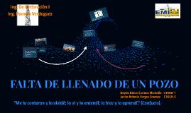 Copy of FALTA DE LLENADO DE UN POZO