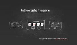 Anti oppressive frameworks