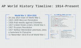 AP World HistoryTimeline: 1914-Present