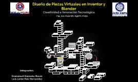 DISEÑO DE PIEZAS VIRTUALES EN INVETOR Y BLENDER
