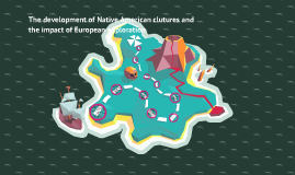 The development of Native American clutures and the impact of European exploration.