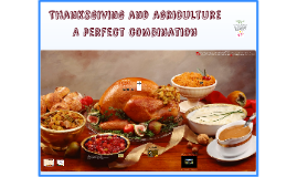2015 Thanksgiving and Agriculture - A perfect combination