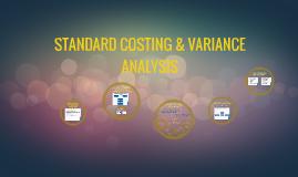 STANDARD COSTING &VARIANCE ANALYSIS