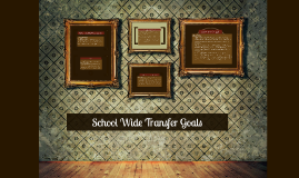 School Wide Transfer Goals