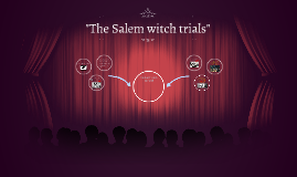 """The Salem witch trials"""