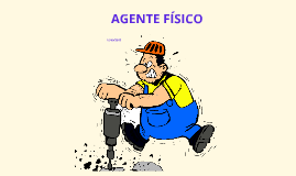 AGENTE FISICO