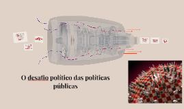 O desafio político das políticas públicas