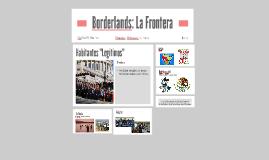 Borderlands: La Frontera