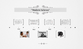 """Modern Science"""