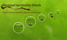 Aborignal Spirituality: Rituals