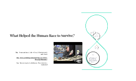 What Helped the Human Race to Survive?