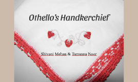Othello's handkerchief
