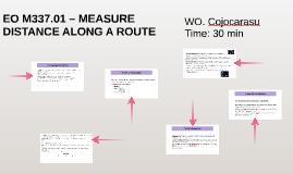 Copy of EO M337.01 – MEASURE DISTANCE ALONG A ROUTE