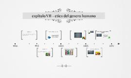 capitulo VII - etica del genero humano