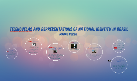 Telenovelas and representations of national identity in Braz