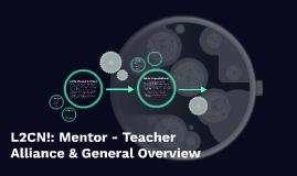 Mentor - Teacher Alliance & General Overview