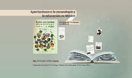 Aportaciones a la museología y la educación en México