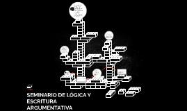 SEMINARIO DE LÓGICA Y ESCRITURA ARGUMENTATIVA