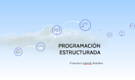 Copy of PROGRAMACION ESTRUCTURADA