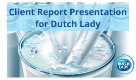 Dutch Lady Client Report Presentation