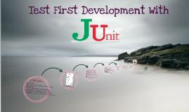 Test First Development With JUnit