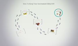 How To Keep Your Instrument HEALTHY